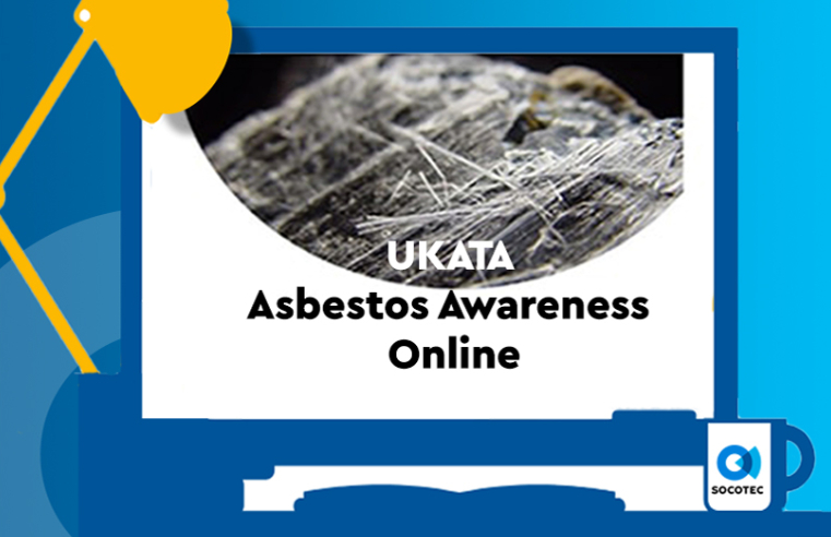 SOCOTEC UPDATES ASBESTOS AWARENESS TRAINING COURSE
